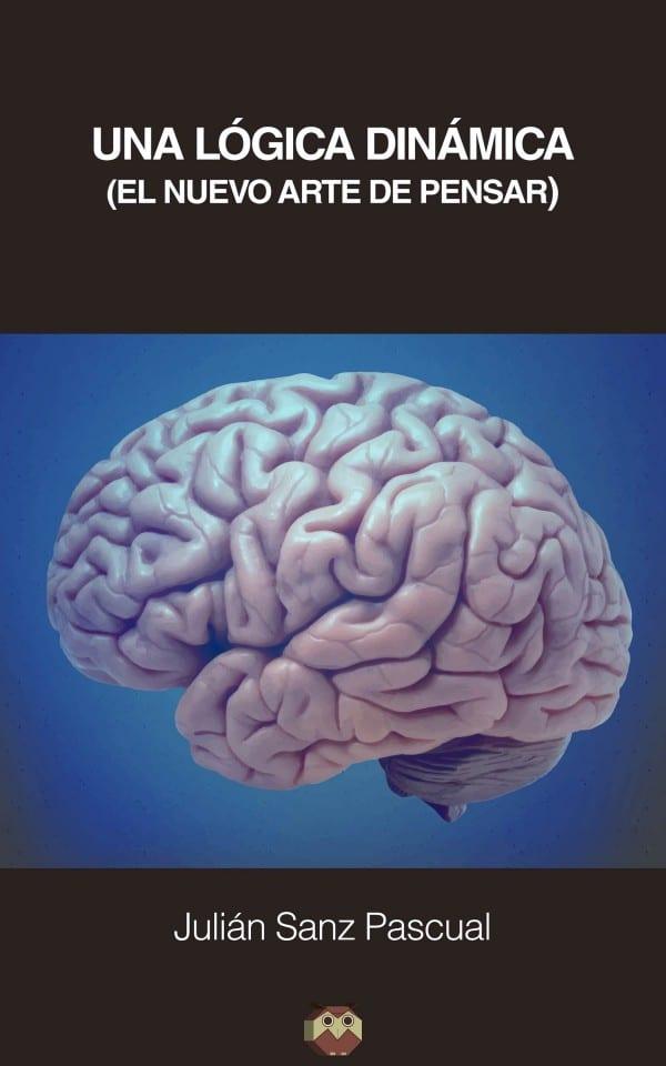 Editorial Amarante - Julián Sanz Pascual - Una lógica dinámica - el nuevo arte de pensar